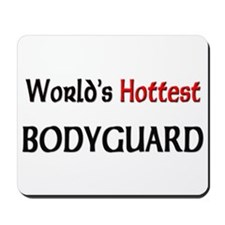 World's Hottest Bodyguard Mousepad
