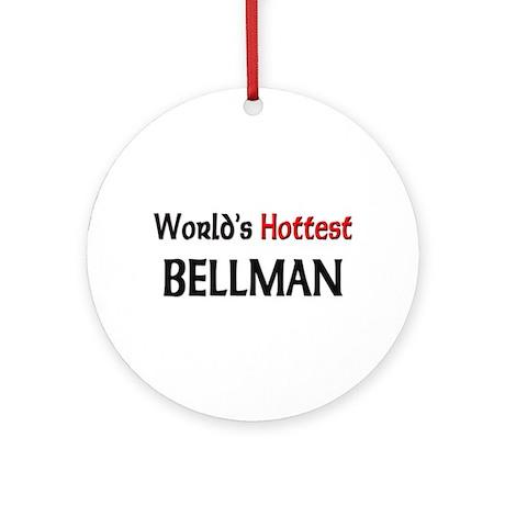 World's Hottest Bellman Ornament (Round)