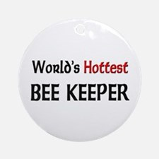 World's Hottest Bee Keeper Ornament (Round)