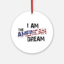I Am The American Dream Ornament (Round)
