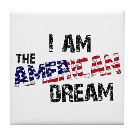 I Am The American Dream Tile Coaster