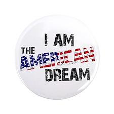 """I Am The American Dream 3.5"""" Button"""