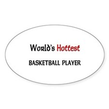 World's Hottest Basketball Player Oval Decal