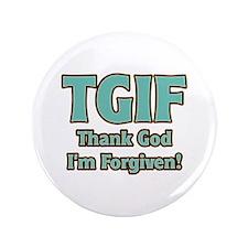 "Thank God I'm Forgiven 3.5"" Button"