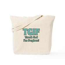 Thank God I'm Forgiven Tote Bag