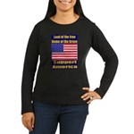 Land of the free home of the Women's Long Sleeve D