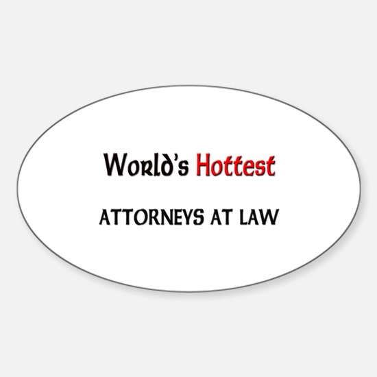 World's Hottest Attorneys At Law Oval Decal