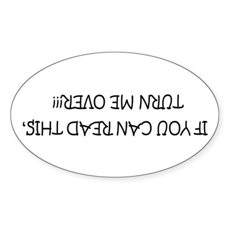 If You Can Read This, Turn Me Over Oval Sticker