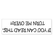 If You Can Read This, Turn Me Over Bumper Bumper Sticker