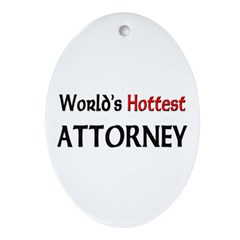 World's Hottest Attorney Oval Ornament