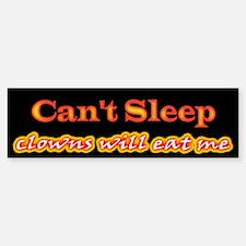 Can't Sleep, Clowns Will Eat Me Bumper Bumper Bumper Sticker