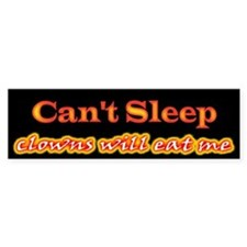 Can't Sleep, Clowns Will Eat Me Bumper Bumper Sticker