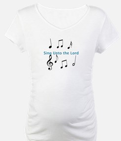 Sing Unto the Lord Shirt