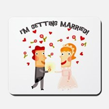 I'm Getting Married Mousepad