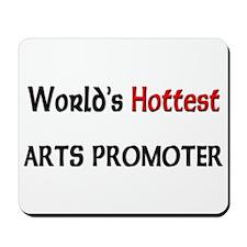 World's Hottest Arts Promoter Mousepad
