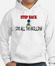 STEP BACK I do the grilling Hoodie