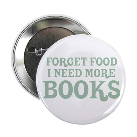 "I Need More Books 2.25"" Button"
