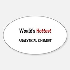 World's Hottest Analytical Chemist Oval Decal