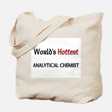 World's Hottest Analytical Chemist Tote Bag