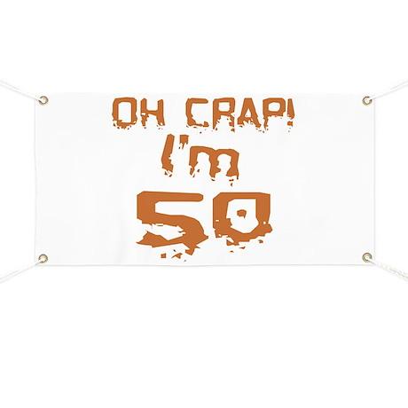 Oh Crap! I'm 50 Banner