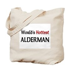 World's Hottest Alderman Tote Bag