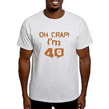 Oh Crap! I'm 40 T-Shirt