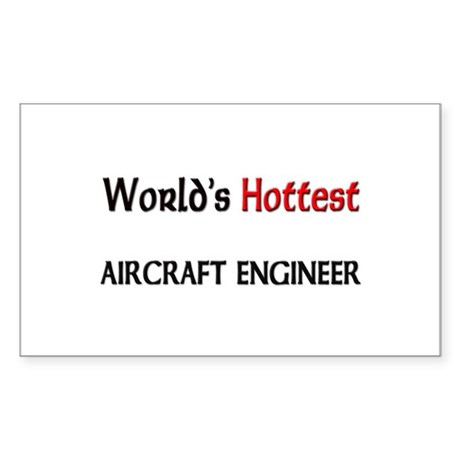 World's Hottest Aircraft Engineer Sticker (Rectang