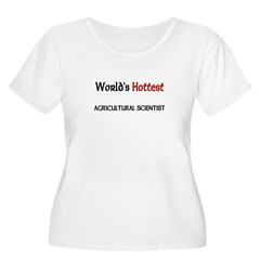 World's Hottest Agricultural Scientist T-Shirt