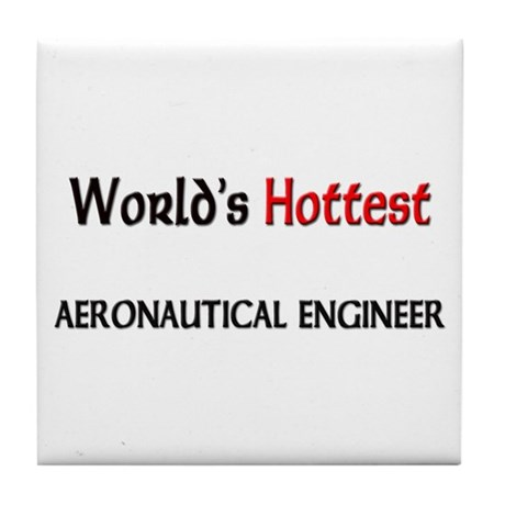 World's Hottest Aeronautical Engineer Tile Coaster