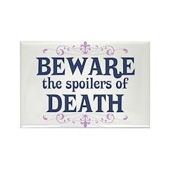 Beware the Spoilers Rectangle Magnet