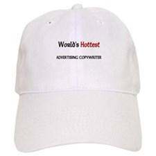 World's Hottest Advertising Copywriter Baseball Cap