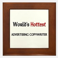 World's Hottest Advertising Copywriter Framed Tile