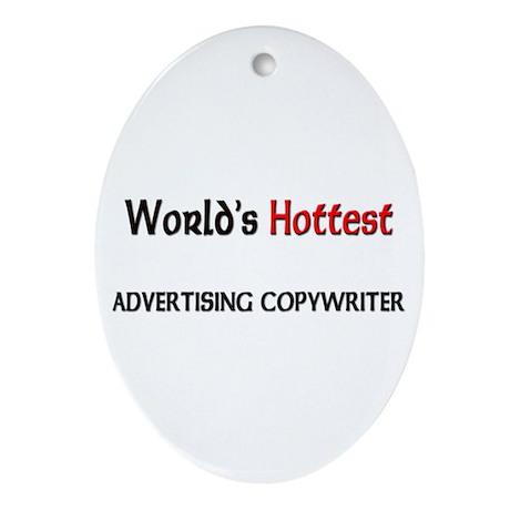 World's Hottest Advertising Copywriter Ornament (O