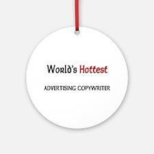 World's Hottest Advertising Copywriter Ornament (R