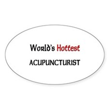 World's Hottest Acupuncturist Oval Decal