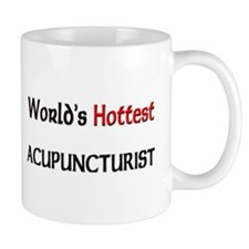 World's Hottest Acupuncturist Mug