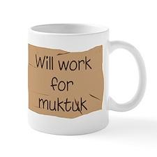 Will Work for Muktuk Mug
