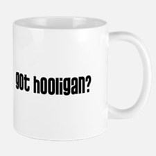 Got Hooligan? Mug