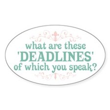 What are Deadlines Oval Decal