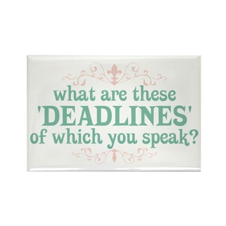What are Deadlines Rectangle Magnet