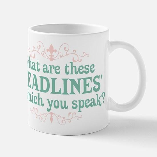 What are Deadlines Mug