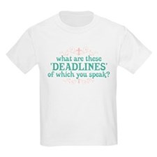 What are Deadlines T-Shirt