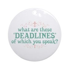 What are Deadlines Ornament (Round)
