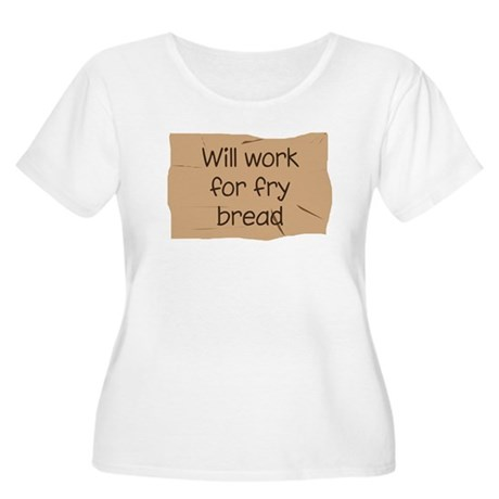 Will Work for Fry Bread Women's Plus Size Scoop Ne