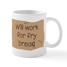 Will Work for Fry Bread Mug
