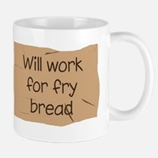 Will Work for Fry Bread Mug