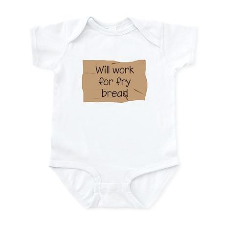 Will Work for Fry Bread Infant Bodysuit