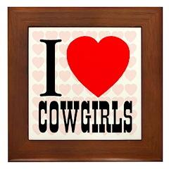 I Love Cowgirls Framed Tile