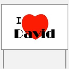 I Love David Yard Sign