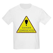 Danger Unmedicated Sign T-Shirt